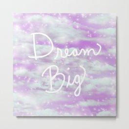 Dream Big - Lavender  Metal Print