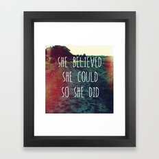 She Believed... Framed Art Print