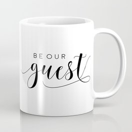 BE OUR GUEST,Calligraphy Quote,Guest Book Sign,Be our Guest Wedding,Anniversary Quote Coffee Mug