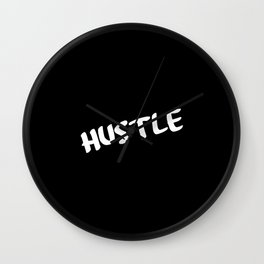 hustle funny quote Wall Clock