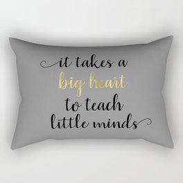 It Takes a Big Heart to Teach Little Minds Rectangular Pillow