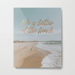 life is better at the beach x beach Metal Print