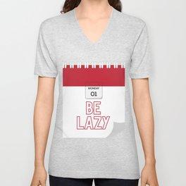 Calendar Day To Be Lazy Unisex V-Neck