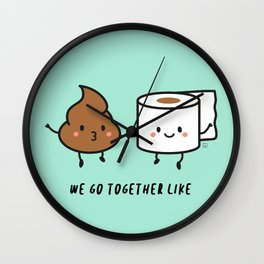 We go together like... Wall Clock