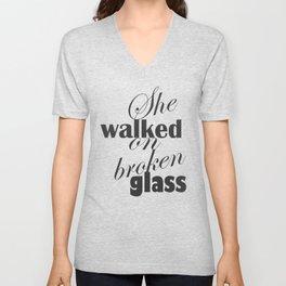 She Walked On Broken Glass Unisex V-Neck