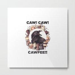 Cawfee Crow Coffee Caffeine Funny Metal Print