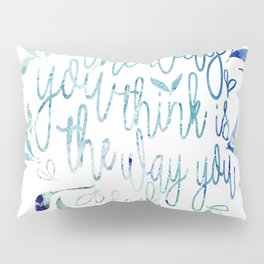 Law of attraction positivity Pillow Sham