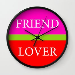 FRIEND or LOVER Wall Clock