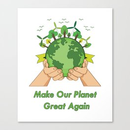 Make Our Planet Great Again Save The Plane Canvas Print