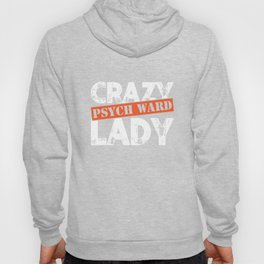 Distressed Crazy Psych Ward Lady T-Shirt Funny Mental Tee Hoody