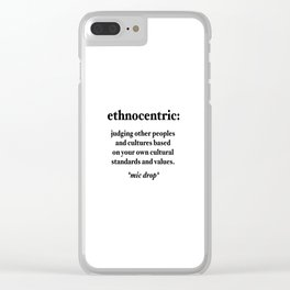 Ethnocentric Clear iPhone Case