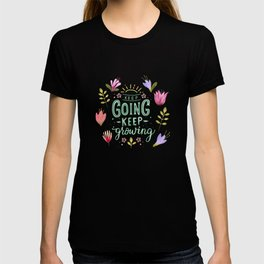 Keep Going Keep Growing T-shirt