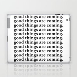 good things are coming Laptop & iPad Skin
