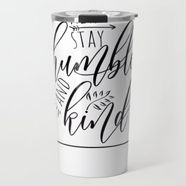 Always Stay Humble and Kind, free spirit, blessed, gifts for her, yoga design Travel Mug
