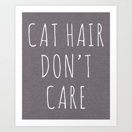 Cat Hair Funny Quote Art Print