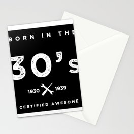 Born in the 30s. Certified Awesome Stationery Cards