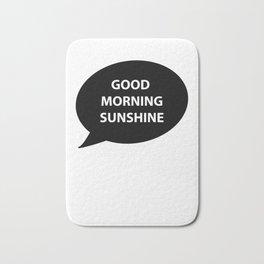 good morning sunshine Bath Mat