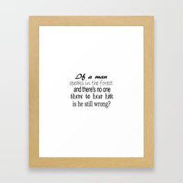 If A Man Speaks In The Forest Framed Art Print