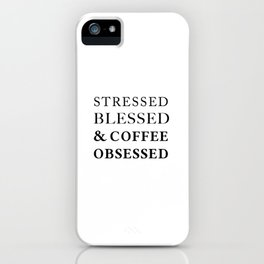 Stressed Blessed Obsessed iPhone Case
