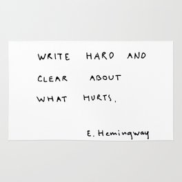 Write hard and clear about what hurts Rug