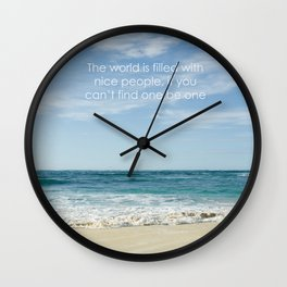 the world is filled with nice people Wall Clock