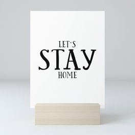 LET'S STAY HOME, Funny Print, Home Decor, Room Decor,Home Sign,Dorm Room Decor,Kids Gift,Nursery Dec Mini Art Print