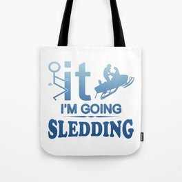 FCK IT IM GOING SNOWMOBILING Tote Bag