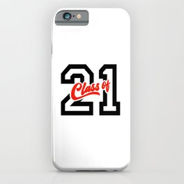 Graduating Class of 2021 - 21 iPhone Case