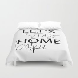 Let's Stay Home Duvet Cover