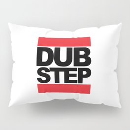 Dubstep Rave Quote Pillow Sham