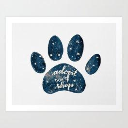 Adopt don't shop galaxy paw - blue Art Print