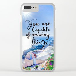 Positive quotes_You are capable of amazing things Clear iPhone Case