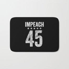 Impeach 45 - anti trump Bath Mat
