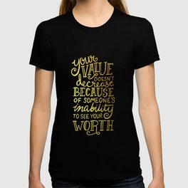 Your Value Quote - Hand Lettering Faux Gold Foil T-shirt