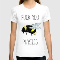 physics T-shirts featuring Physics sucks by Babatunde993