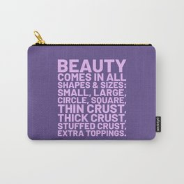 Beauty Comes in All Shapes and Sizes Pizza (Ultra Violet) Carry-All Pouch