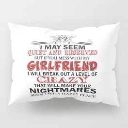 If you mess with my Girlfriend Pillow Sham