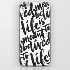 LIFE IS MEANT TO BE LIVED iPhone & iPod Skin