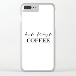 But fist, coffee Clear iPhone Case