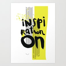 Inspiration on! Art Print