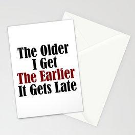 Older I Get Earlier It Gets Late Stationery Cards