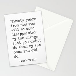 """""""Twenty years from now you will be more disappointed..."""" Mark Twain quote Stationery Cards"""