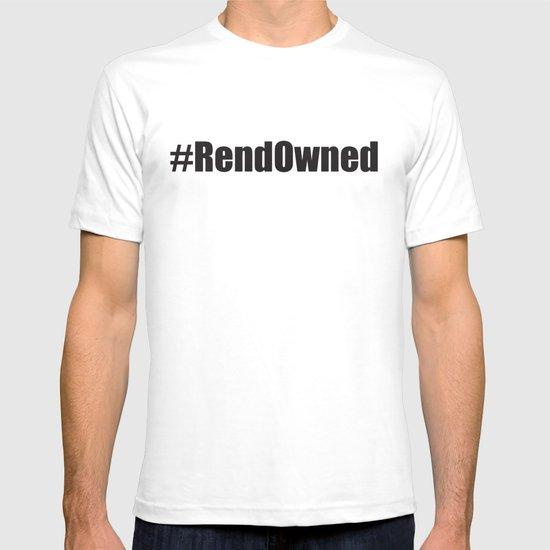 #RendOwned T-shirt
