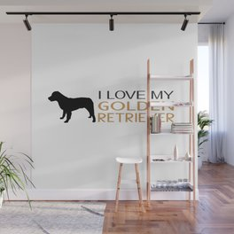 I Love My Golden Retriever Wall Mural