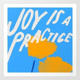 Joy Is A Practice Art Print