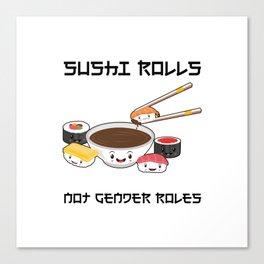 Sushi Rolls Not Gender Roles Sushi Family Kawaii Japanese Sashimi Maki Nigiri Canvas Print
