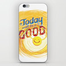 Today will be a good day iPhone & iPod Skin