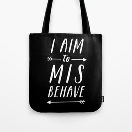 I Aim To Misbehave Blck Tote Bag