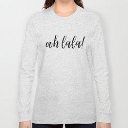 ooh lala! Long Sleeve T-shirt