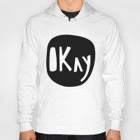 okay Hoodies featuring Okay by ParthKothekar
